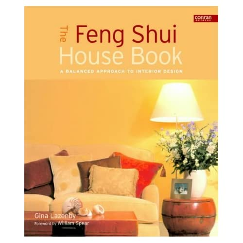 The Feng Shui House Book: A New Approach to Interior Design: A Balanced Approach to Interior Design by Gina Lazenby (2003-02-15)