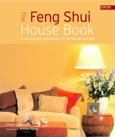 The Feng Shui House Book: A New Approach to Interior Design: A Balanced Approach to Interior Design by Gina Lazenby (2003-02-15) par Gina Lazenby