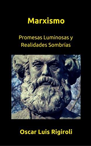 Marxismo: Promesas Luminosas y Realidades Sombrías