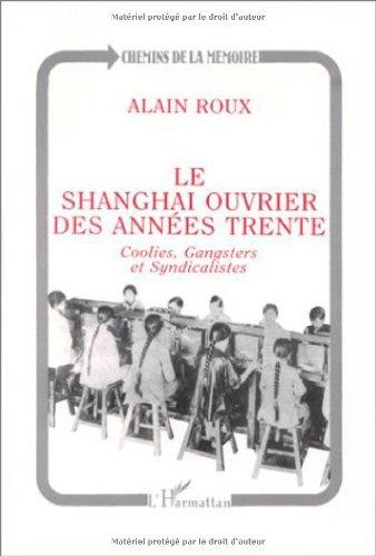 Le Shanghai ouvrier des années trente: Coolies, gangsters et syndicalistes