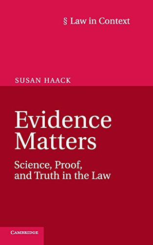 Evidence Matters: Science, Proof, and Truth in the Law (Law in Context)