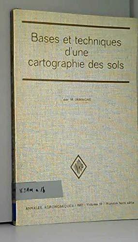 Bases et techniques d'une cartographie des sols par Jamagne M.