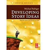 [(Developing Story Ideas )] [Author: Michael Rabiger] [Dec-2005]