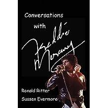 Conversations with Freddie Mercury