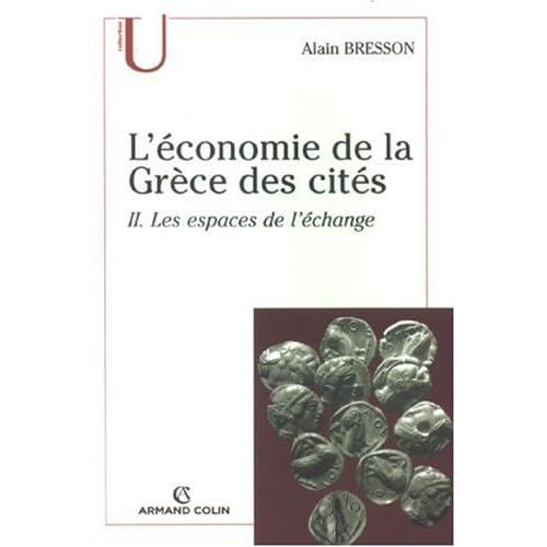 L'économie de la Grèce des cités (fin VIe-Ier siècle a.C.) : Tome 2, Les espaces de l'échange