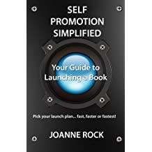 Self Promotion Simplified: Your Guide to Launching a Book by Joanne Rock (2014-05-31)