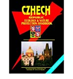 [(Czech Republic Ecology and Nature Protection Handbook )] [Author: Usa Ibp] [Sep-2005]
