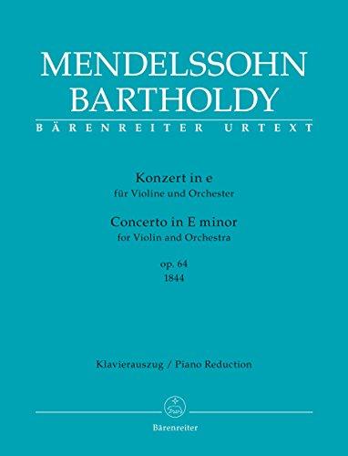 Konzert für Violine und Orchester e-Moll op. 64 (Erste Fassung 1844). BÄRENREITER URTEXT. Klavierauszug, Stimme(n), Urtextausgabe