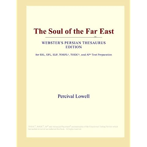 The Soul of the Far East (Webster's Persian Thesaurus Edition)