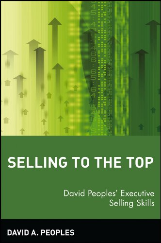 Selling to the Top: David Peoples' Executive Selling Skills (English Edition)