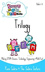 Emmy and Ott The STEMBots Book 1-3 Trilogy. Making Science,Technology, Engineering & Math Fun and Easy! (Ages 3-8) (English Edition)