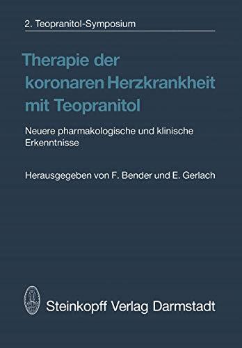 Therapie der koronaren Herzkrankheit mit Teopranitol: Neuere pharmakologische und klinische Erkenntnisse