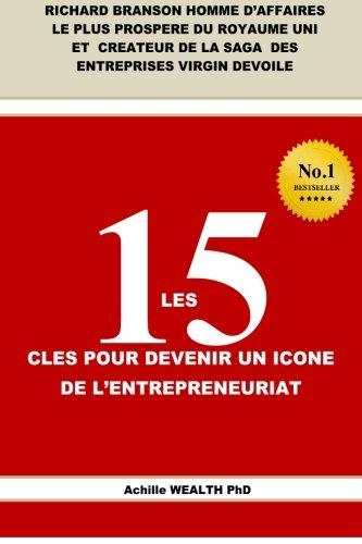 Richard Branson LES 15 CLES POUR DEVENIR UN ICONE DE L'ENTREPRENEURIAT