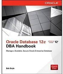 [(Oracle Database 12c DBA Handbook)] [By (author) Bob Bryla] published on (July, 2015)