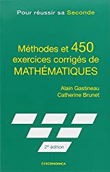 Méthodes et 450 exercices corrigés de mathématiques : Pour réussir sa seconde