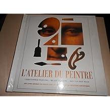 L'atelier du peintre : Livre en relief sur les secrets de la création artistique