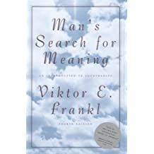 Man's Search for Meaning: Introduction to Logotherapy