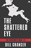 The Shattered Eye: Agent Devereaux #3 (The November Man)