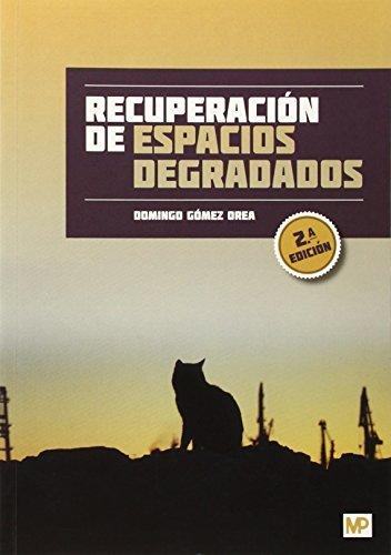Recuperación de espacios degradados (Agricultura (mundi Prensa))