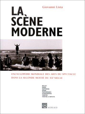 LA SCENE MODERNE. Encyclopédie mondiale des arts du spectacle dans la seconde moitié du XXème siècle