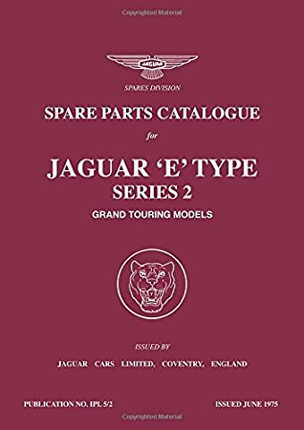 Spare Parts Catalogue for Jaguar 'E' Type Series 2 Grand Touring Models: Workshop Manual