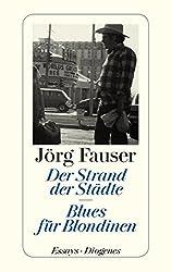 Der Strand der Städte - Blues für Blondinen: Essays (detebe)