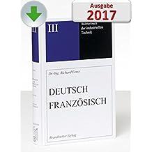 Ernst, Richard : Deutsch-Französisch/Französisch-Deutsch Dictionnaire général de la technique industrielle français-allemand/allemand-français. CD/Download-Version 2017