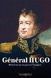 Mémoires du Général Hugo : La guerre d'Espagne 1808-1814