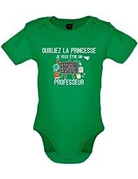 Oubliez la princesse, Je veux être un professeur - Bébé-Body - 7 Couleur - 0-18 mois