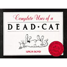 "Complete Uses of a Dead Cat: ""101 Uses of a Dead Cat"", ""101 More Uses of a Dead Cat"", ""Uses of a Dead Cat in History"""