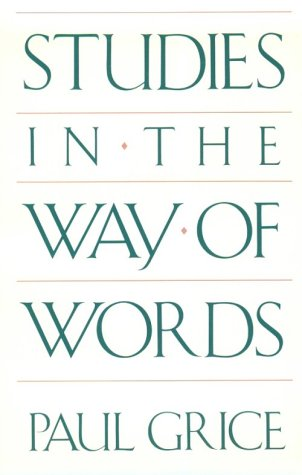 Studies in the Way of Words por Paul Grice