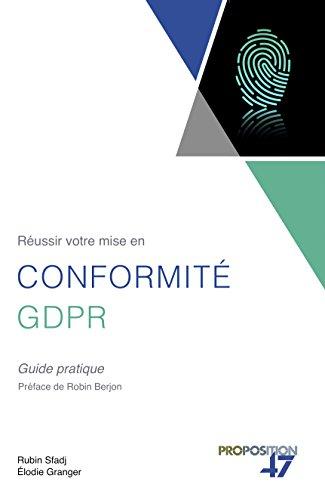 Réussir votre mise en conformité GDPR: Guide pratique