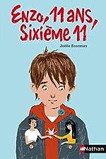 Enzo, 11 ans, sixième 11 de Joëlle Ecormier