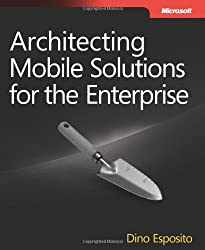 [ ARCHITECTING MOBILE SOLUTIONS FOR THE ENTERPRISE BY ESPOSITO, DINO](AUTHOR)PAPERBACK