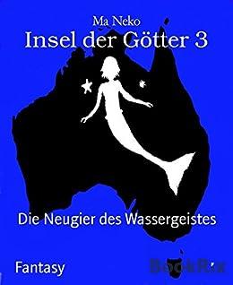 Insel der Götter 3: Die Neugier des Wassergeistes von [Ma Neko]