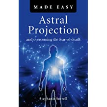 Astral Projection Made Easy (Made Easy (O Books))