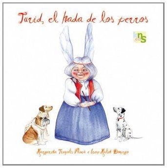 Turid, el hada de los perros de Margarita Truyols (15 jul 2009) Tapa blanda
