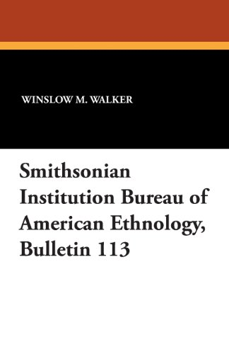 Smithsonian Institution Bureau of American Ethnology, Bulletin 113