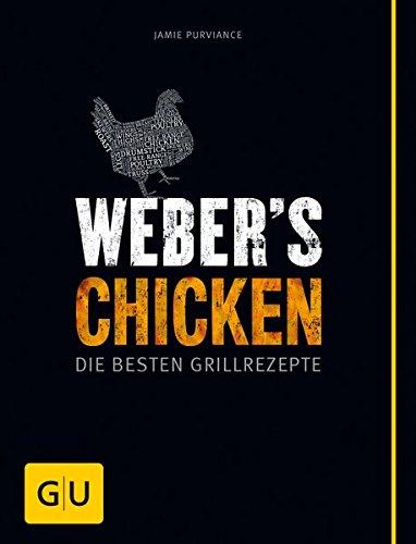 Weber's Chicken: Die besten Grillrezepte (GU Weber's Grillen)