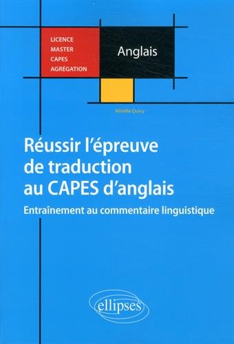 Réussir l'Épreuve de Traduction au CAPES d'Anglais Entraînement au Commentaire Linguistique