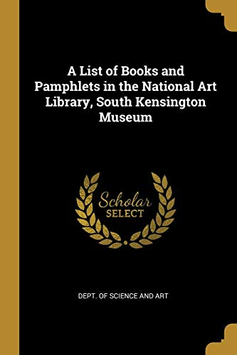 Kensington Arch (A List of Books and Pamphlets in the National Art Library, South Kensington Museum)