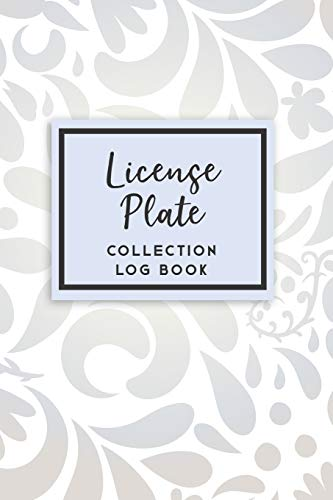License Plate Collection Log Book: 50 Templated Sections For Indexing Your Collectables
