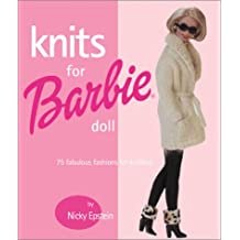 Knits for Barbie Doll: 75 Fabulous Fashions for Knitting