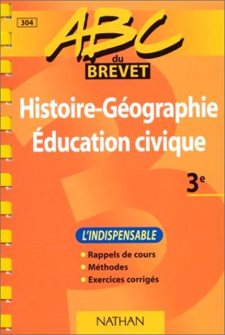ABC du brevet : histoire-géographie, éducation civique