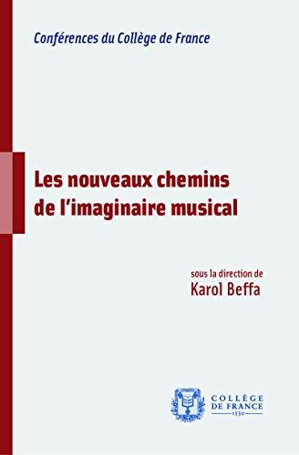 Les nouveaux chemins de l'imaginaire musical (Conférences) (French Edition)