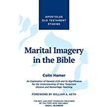 Marital Imagery in the Bible: An Exploration of Genesis 2:24 and its Significance for the Understanding of New Testament Divorce and Remarriage Teaching