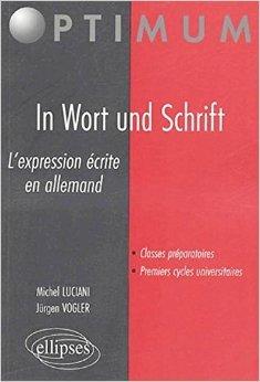 In Wort und Schrift : L'expression écrite en allemand de Michel Luciani,Jürgen Vogler ( 28 septembre 2004 )