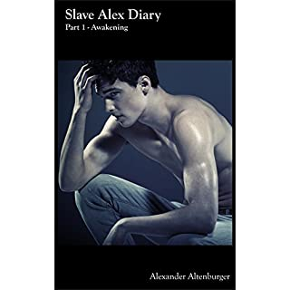 Slave Alex Diary: Part 1 - Awakening