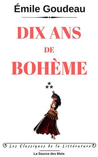 Livre gratuits Dix Ans de Bohème (Les Classiques de la Littérature) pdf, epub
