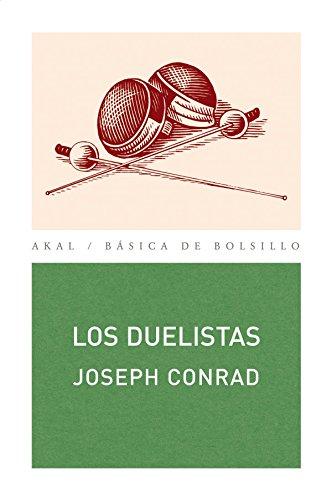 Los duelistas (Básica de Bolsillo) por Joseph Conrad
